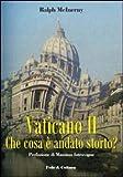Vaticano II. Che cosa è andato storto?