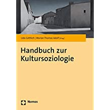 Kultursoziologie: Handbuch Fur Wissenschaft Und Studium