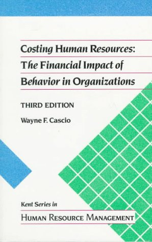 Pws-serie (Costing Human Resources: Financial Impact of Behaviour in Organizations (Kent Series in Human Resource Management))