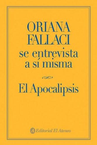 Oriana Fallaci se entrevista a si misma/Oriana Fallaci Interviews Herself: El Apocalipsis por Oriana Fallaci