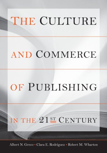 The Culture and Commerce of Publishing in the 21st Century (Stanford Business Books)