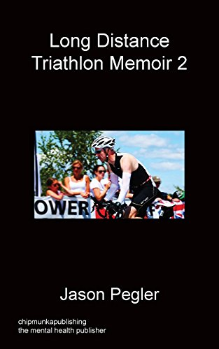 Long Distance Triathlon Memoir 2 por Jason Pegler