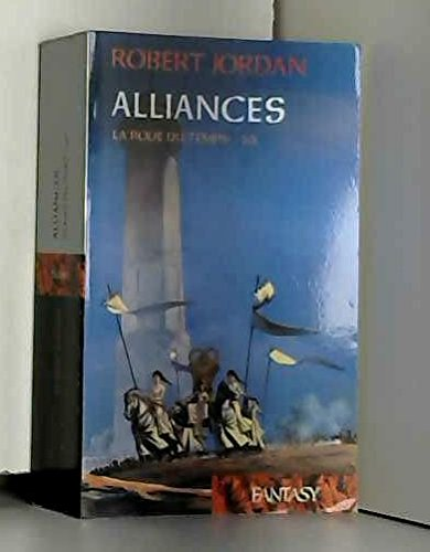 La Roue Du Temps - Alliances - Tome 16
