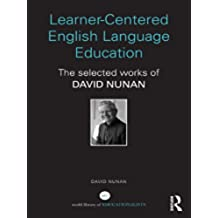 Learner-Centered English Language Education: The Selected Works of David Nunan (World Library of Educationalists)