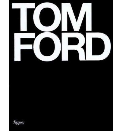 [(Tom Ford )] [Author: Bridget Foley] [Nov-2008]