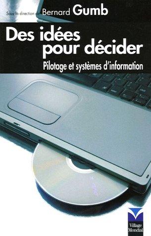 Des idées pour décider: Pilotage et systèmes d'information