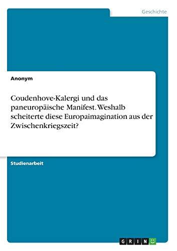 Coudenhove-Kalergi und das paneuropäische Manifest. Weshalb scheiterte diese Europaimagination aus der Zwischenkriegszeit?