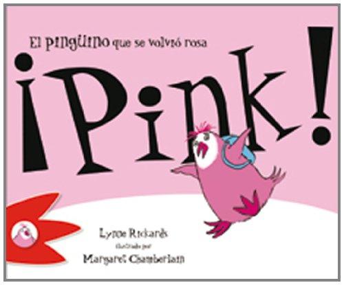 ¡Pink! El pingüino que se volvió rosa (Animables. Los animales amables)