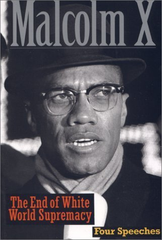 The End of White World Supremacy: Four Speeches By Malcolm X Paperback ¨C May 31, 1989