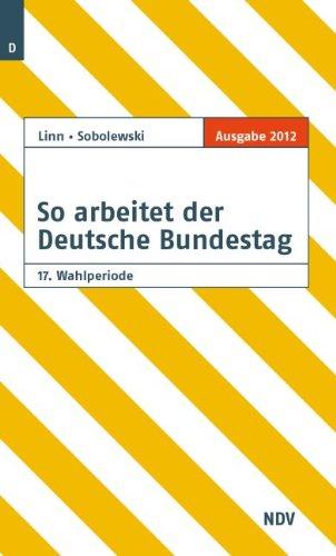 So arbeitet der Deutsche Bundestag 17. Wahlperiode