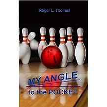 My Angle to the Pocket (English Edition)