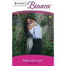 Seducción cruel (Bianca)