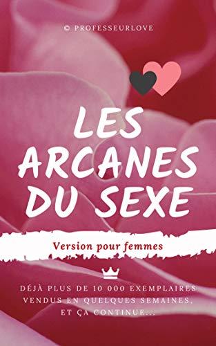 Couverture du livre Les arcanes du sexe: Version pour femmes