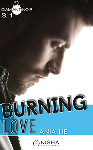 Burning Love - Saison 1 par [Lie, Ania]