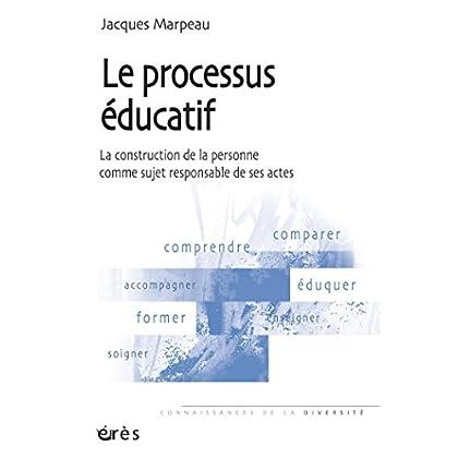 Le processus éducatif (Connaiss. Edcuation)