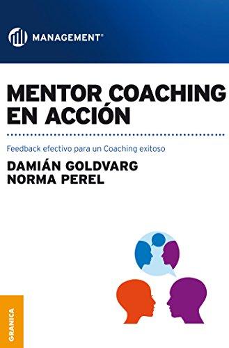 Mentor Coaching en acción: Feedback efectivo para un Coaching exitoso (Spanish Edition)
