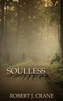 Soulless (The Girl in the Box Book 3) (English Edition) par [Crane, Robert J.]