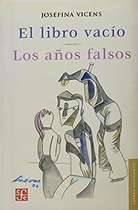 EL LIBRO VACIO. LOS AÑOS FALSOS par Josefina Vicens