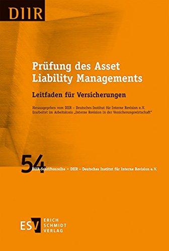 Prüfung des Asset Liability Managements: Leitfaden für Versicherungen (DIIR-Schriftenreihe, Band 54)