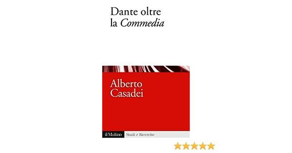 Dante oltre la Commedia (Studi e ricerche Vol. 650) eBook  Alberto Casadei   Amazon.it  Kindle Store c3bd05f6f59