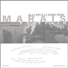 Marais poitevin. : De la mer à la Venise verte