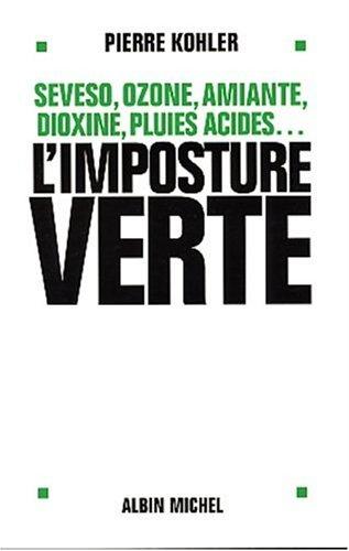 L'Imposture verte : Sevezo, ozone, amiante, dioxine, pluies acides.