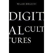 Digital Cultures by Milad Doueihi (2011-03-15)