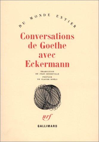 Conversations de Goethe avec Eckermann (Monde Entier)