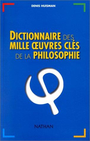 Dictionnaires des mille oeuvres clés de la philosophie