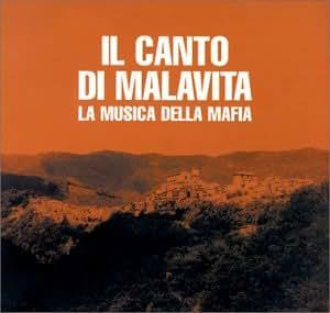 Il Canto Di Malavita... Musica Della Mafia [Import anglais]