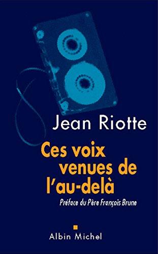 Ces voix venues de l'au-delà par Jean Riotte