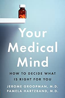 Your Medical Mind: How to Decide What Is Right for You von [Groopman MD, Jerome, MD, Pamela Hartzband]