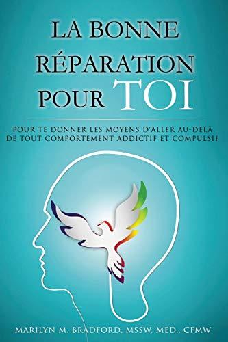 La Bonne Réparation Pour Toi - Right Recovery French par Marilyn Bradford