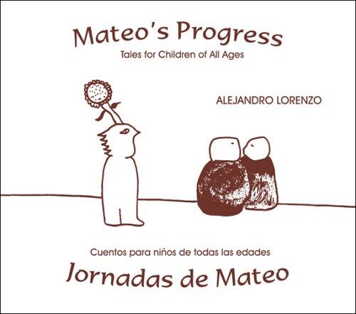 Mateo's Progress/Jornadas De Mateo: Tales for Children of All Ages/Cuentos Para Ninos De Todas Las Edades