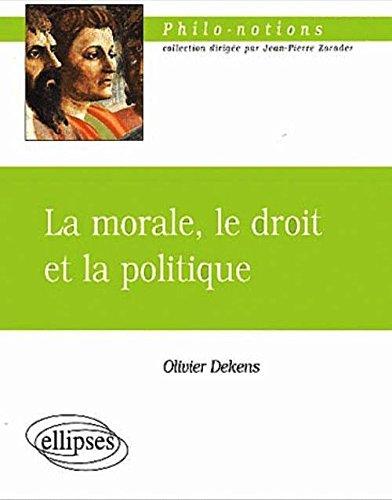 La morale, le droit et la politique par Olivier Dekens