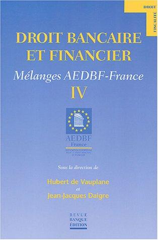 Droit bancaire et financier: Mélange AEDBF-France IV