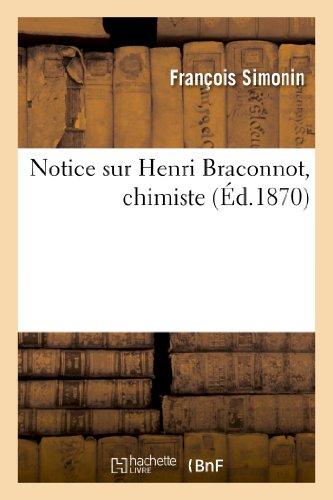 Notice Sur Henri Braconnot, Chimiste (Histoire)