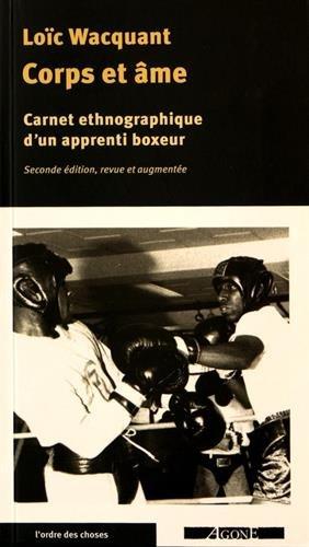 CORPS ET AME : carnets ethnographiques d'un apprenti boxeur par Loïc Wacquant