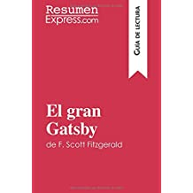 El gran Gatsby de F. Scott Fitzgerald (Guía de lectura): Resumen Y Análisis Completo