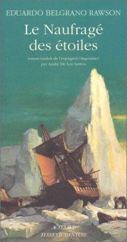 Le Naufragé des étoiles par Eduardo Belgrano Rawson, André De Los Santos