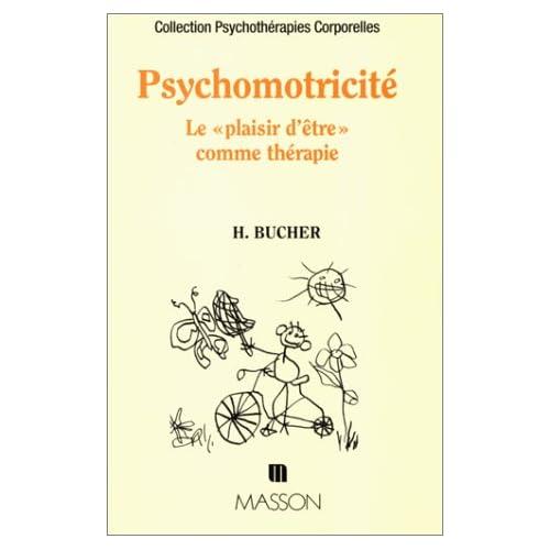 PSYCHOMOTRICITE. Le 'plaisir d'être' comme thérapie