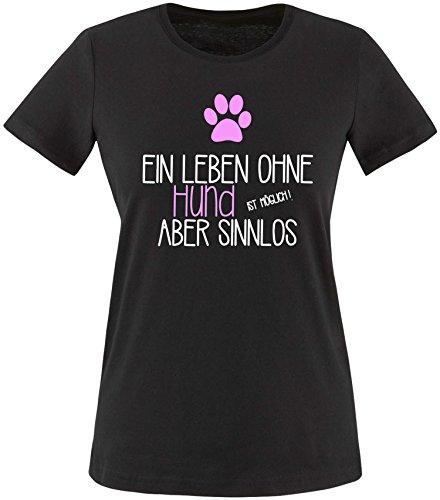 EZYshirt® Ein Leben ohne Hund ist möglich ! Aber sinnlos Damen Rundhals T-Shirt Schwarz/Weiss/Rosa