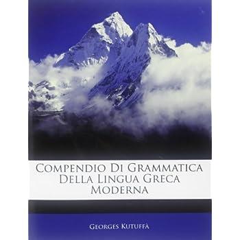 Compendio Di Grammatica Della Lingua Greca Moderna