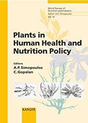 Plants in Human Health and Nutrition Policy: Plants in Human Health and Nutrition Policy v. 91 (World Review of Nutrition and Dietetics)