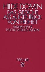 Das Gedicht als Augenblick von Freiheit: Frankfurter Poetik-Vorlesungen 1987/88