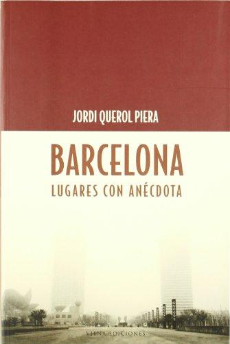 Barcelona, lugares con anécdota (Fuera de colección)