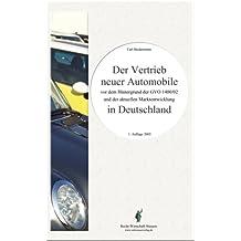 Der Vertrieb neuer Automobile in Deutschland: Vor dem Hintergrund der GVO 1400/02 und der aktuellen Marktentwicklung