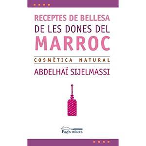 Receptes de bellesa de les dones del Marroc: Cosmètica natural (L'Expert)