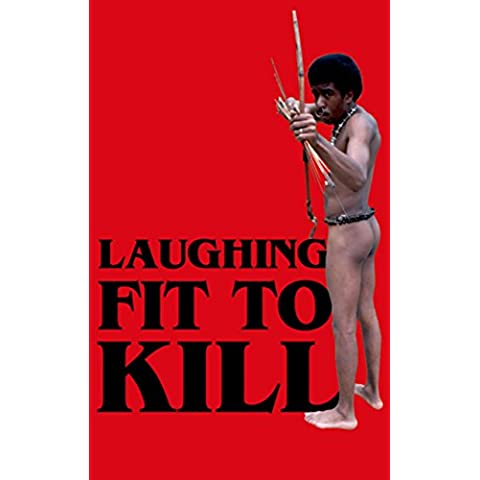 Laughing Fit to Kill: Black Humor in