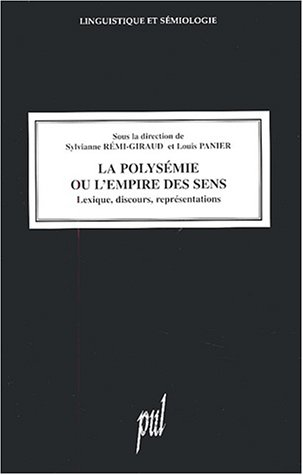 La polysémie ou l'empire des sens : Lexique, discours, représentations